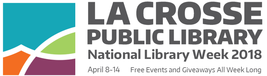 The La Crosse Public Library celebrates National Library Week from April 8-14, 2018. Join us all week long for free events and giveaways.