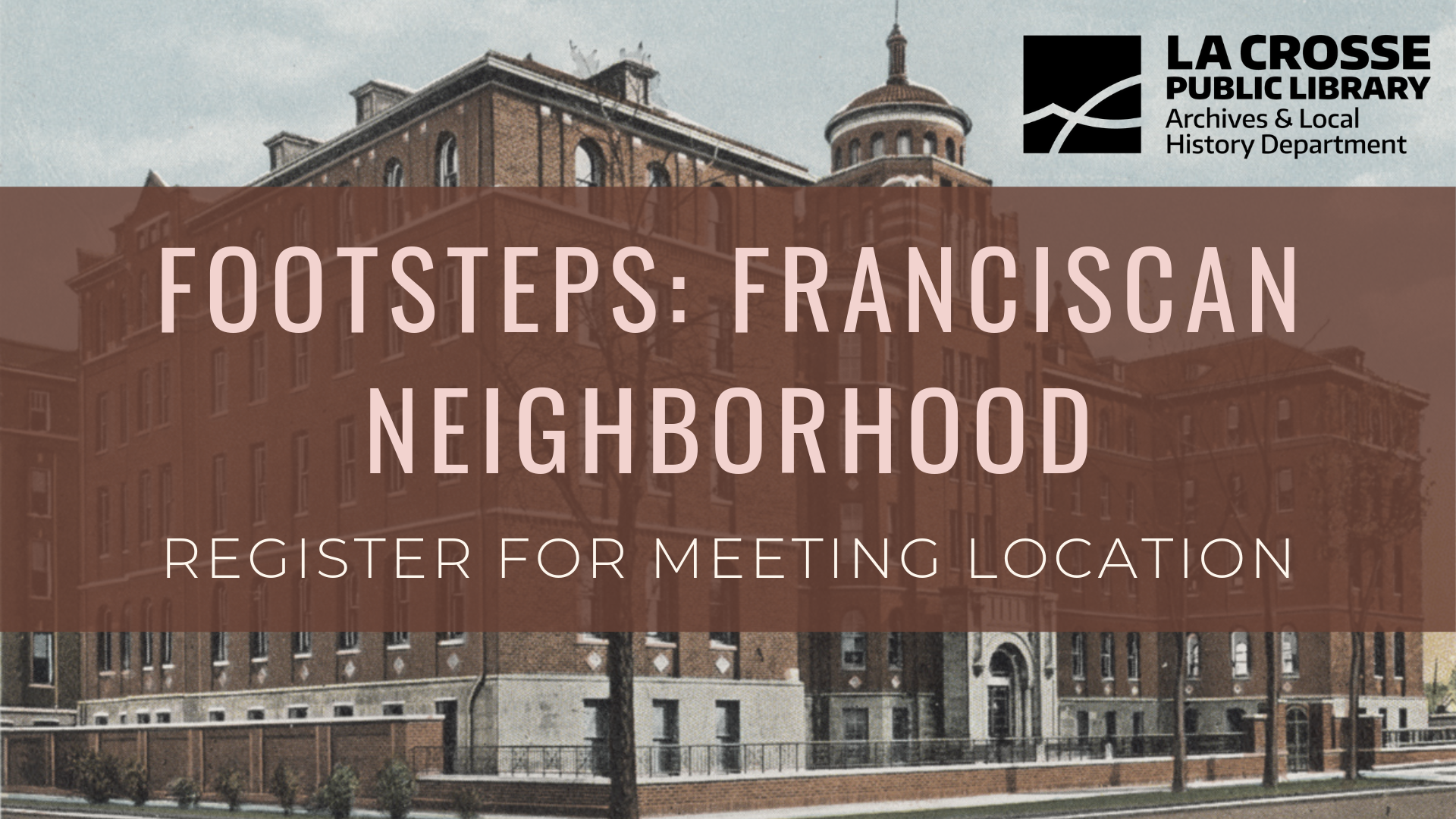 "Footsteps graphic of Franciscan neighborhood reading ""Register for meeting location"""